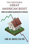The Inevitable Great American Reset : Riding the Economic Rollercoaster of Capitalism