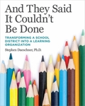 And They Said it Couldn't be Done: Transforming a School District into a Learning Organization by Stephen Daeschner