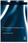 Aesthetics of Antifascist Film: Radical Projection by Jennifer Lynde Barker