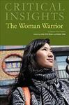 Critical Insights: The Woman Warrior by Kathryn West et al.