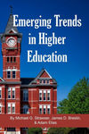 Emerging Trends in Higher Education by Michael G. Strawser, James D. Breslin, and Adam Elias