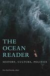 The Ocean Reader: History, Culture, Politics