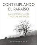 Contemplando el Paraíso : Las Fotografías de Thomas Merton by Paul M. Pearson